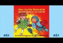 Ako certik Babracik skocil dobru na hacik (audio)