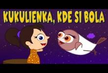 Kukulienka, kde si bola (mix 11 detskych pesniciek)